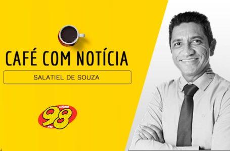 Café com Notícia: Salatiel comenta sobre a decisão do STF que obriga prefeituras a cumprirem o decreto estadual de isolamento