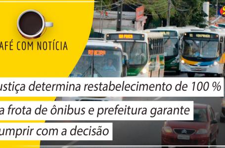 Justiça determina restabelecimento de 100% da frota de ônibus e prefeitura garante cumprir