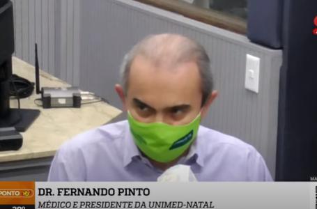 """Pandemia: """"O pior ainda estar por vir"""", afirma presidente da Unimed Natal"""