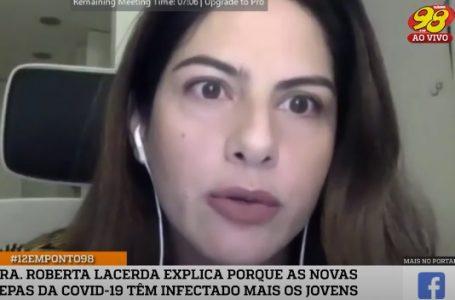 """Críticos do tratamento precoce """"estão ganhando muito dinheiro com a pandemia"""", diz Roberta Lacerda"""
